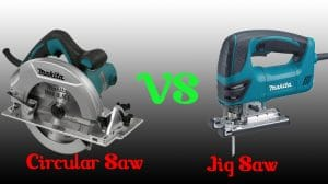 Jigsaw vs Circular Saw